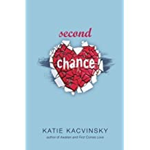 Second Chance (First Comes Love Series) by Katie Kacvinsky (2012-10-31)