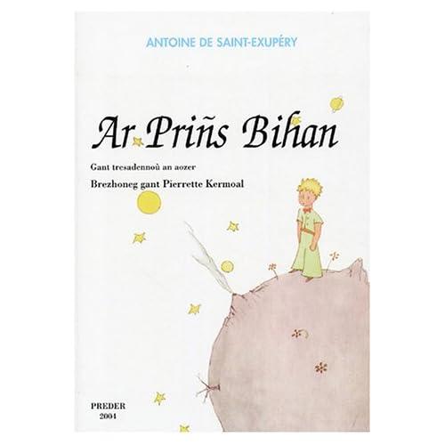 Ar Prins Bihan (Le Petit Prince) : Edition en breton