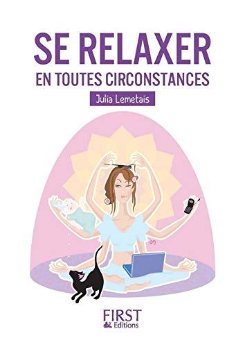 Petit livre de - Se relaxer en toutes circonstances par Julia LEMETAIS