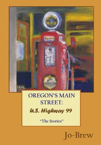 OREGON'S MAIN STREET: U.S. Highway 99: