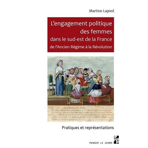 L'engagement politique des femmes dans le sud-est de la France de l'Ancien Régime à la Révolution : Pratiques et représentations