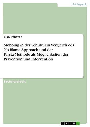 Mobbing in der Schule.  Ein Vergleich des No-Blame-Approach und der Farsta-Methode als Möglichkeiten der Prävention und Intervention