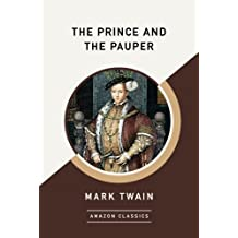The Prince and the Pauper (AmazonClassics Edition)