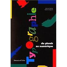 Typographie. Du plomb au numérique