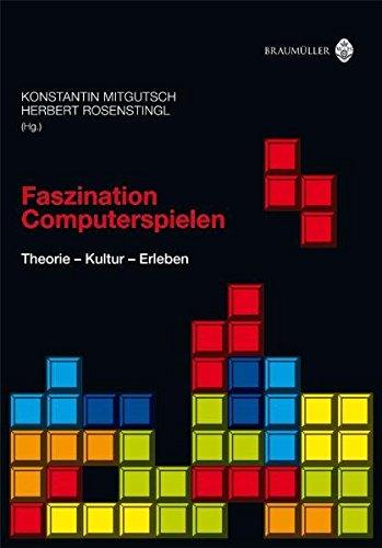 Faszination Computerspielen: Theorie - Kultur - Erleben