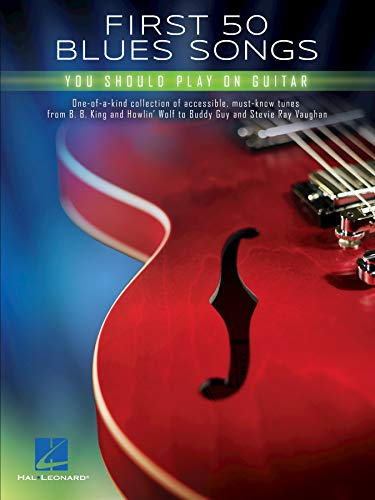 First 50 Blues Songs You Should Play on Guitar (English Edition ...