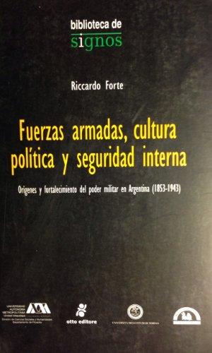 Fuerzas armadas, cultura politica y seguridad interna (Biblioteca De Signos)