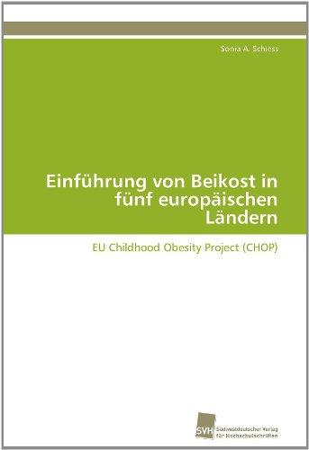 Einführung von Beikost in fünf europäischen Ländern: EU Childhood Obesity Project (CHOP)
