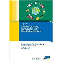 Prüfungstrainer Abschlussprüfung Kaufmann/-frau für Spedition und Logistikdienstleistung