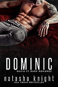 Les Frères Benedetti, tome 2 : Dominic par Natasha Knight