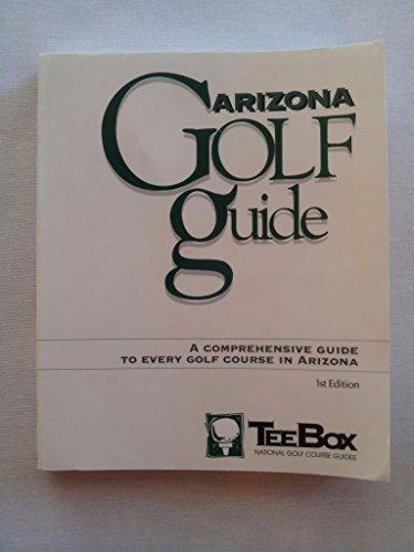 The Arizona Golf Guide: A Comprehensive Guide to Every Golf Coursein Arizona por Stephan Harper