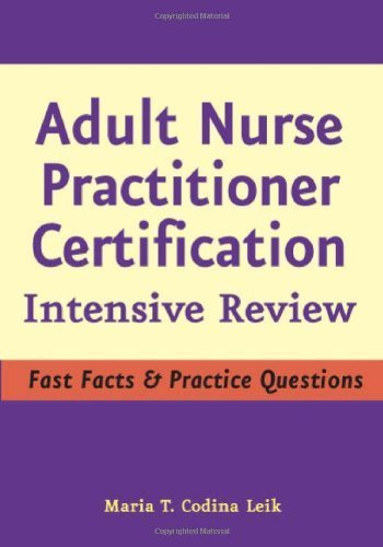 Adult Nurse Practitioner Certification: Intensive Review by Maria T. Codina Leik MSN APN BC FNP-C (2007-10-22)