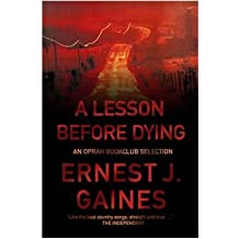 [(A Lesson Before Dying)] [Author: Ernest J. Gaines] published on (February, 2001)