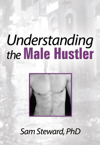 Understanding the Male Hustler (Haworth Gay & Lesbian Studies) por Sam Steward