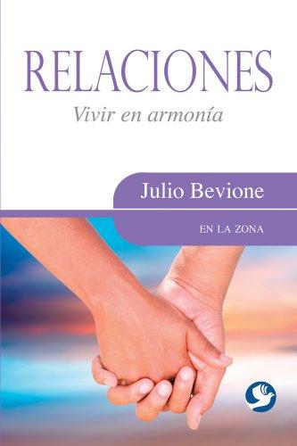 Relaciones: Vivir En Armonia (En La Zona) por Julio Bevione