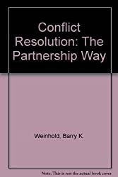 Conflict Resolution: The Partnership Way by Barry Weinhold (1999-07-02)