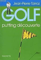 Golf : Tome 3, Putting découverte