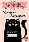 Samtpfotentage. Kreatives Eintragbuch für meine Katze. Spannende Fun Facts, IQ-Test und DIY-Ideen rund um Katzen.