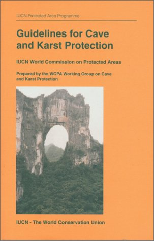 Descargar Libro Guidelines for Cave and Karst Protection:: IUCN World Commission on Protected Areas - Prepared by the WCPA Working Group on Cave and Karst Protection de John Watson