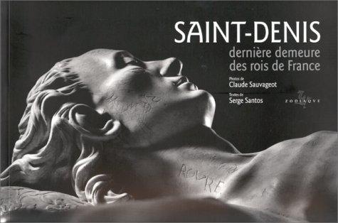 Saint-Denis : Dernière demeure des rois de France