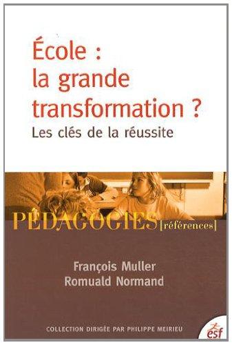 Ecole : la grande transformation ? : Les clés de la réussite