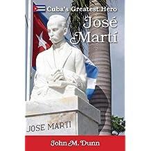 Jose Marti: Cuba's Greatest Hero (English Edition)