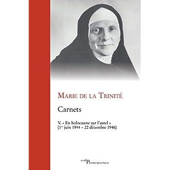 Carnets : Tome 5, 'En holocauste sur l'autel' (1e juin 1944-22 décembre 1946)