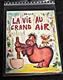 La vie au grand air - Editions du square