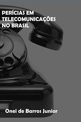 Perícias em Telecomunicações no Brasil (Portuguese Edition)