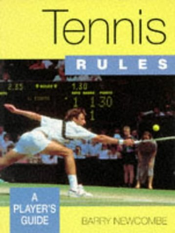 Tennis Rules: A Player's Guide por Barry Newcombe