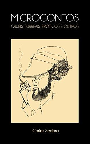 Micocontos cruéis, surreais, eróticos e outros (Portuguese Edition ...