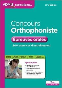 Concours Orthophoniste - Épreuves orales - 800 exercices d'entraînement de Dominique Dumas ( 28 août 2015 )