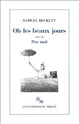 Oh les beaux jours. (suivi de) Pas moi : [Paris, Odéon-Théâtre de France, 21 octobre 1963], [Paris, Théâtre d'Orsay, 8 avril 1975]