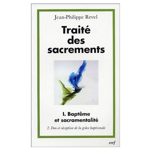 Traité des sacrements : Volume 1, Baptême et sacramentalité, Tome 2, Don et réception de la grâce baptismale