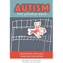 Autism, the Journey Back: Recovering the Self through Heilkunst