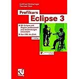 Profikurs Eclipse 3. Mit Eclipse 3.2 und Plugins professionell Java-Anwendungen entwickeln