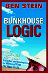Bunkhouse Logic: How Successful People Win - Attitudes and Strategies for Winning What You Want in Life