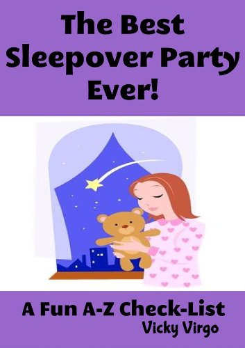 The Best Sleepover Party Ever! Plan The Perfect Slumber Party for Girls and Build Long Lasting Friendships with Sleepover Party Games, Party Favors and More (English Edition) (Sleepover Party Favors)