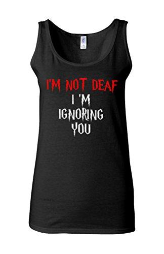 I Am Not Deaf I Am Ignoring You Novelty White Femme Women Tricot de Corps Tank Top Vest *Noir