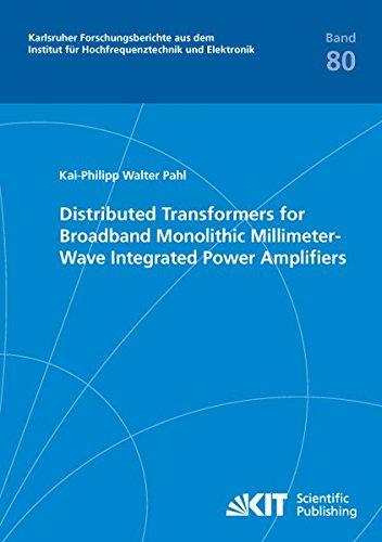 Distributed Transformers for Broadband Monolithic Millimeter-Wave Integrated Power Amplifiers (Karlsruher Forschungsberichte aus dem Institut für Hochfrequenztechnik und Elektronik)