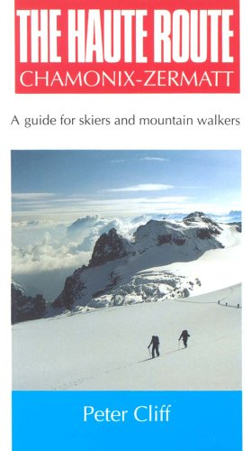 Haute Route Chamonix-Zermatt: Guide for Skiers and Mountain Walkers por Peter Cliff