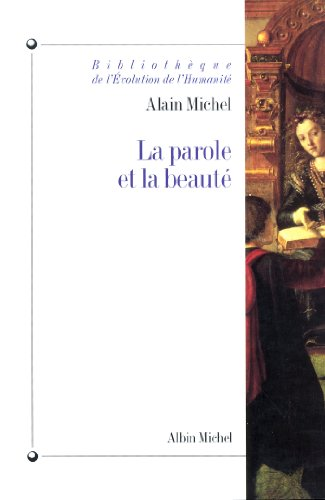 La Parole et la Beauté : Rhétorique et esthétique dans la tradition occidentale