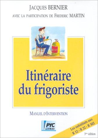 Itinéraire du frigoriste : entretien, dépannage, s par Jacques Bernier, Frédéric Martin, André Gac