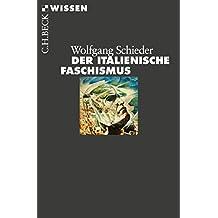 Der italienische Faschismus: 1919-1945 (Beck'sche Reihe 2429) (German Edition)
