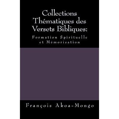 Collections Thématiques des Versets Bibliques:: Formation Spirituelle et Mémorisation
