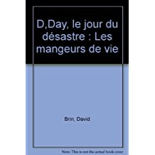 D.Day : Le Jour du Désastre