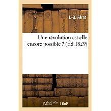 Une r??volution est-elle encore possible ? (Sciences Sociales) by FERAT-J-B (2013-05-31)