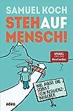 StehaufMensch!: Was macht uns stark? Kein Resilienz-Ratgeber von Samuel Koch