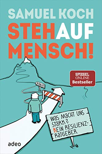 Buchseite und Rezensionen zu 'StehaufMensch!: Was macht uns stark? Kein Resilienz-Ratgeber' von Samuel Koch