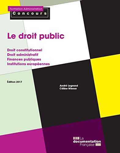 Le droit public (Formation Administration Concours) par La Documentation française, André Legrand, Céline Wiener